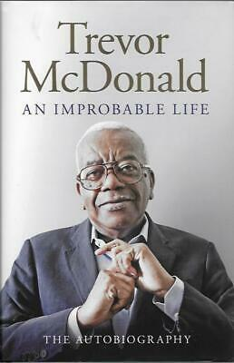 Signed An Improbable Life The Autobiography By Trevor Mcdonald New First Ed H/B