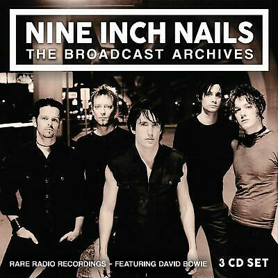 NINE INCH NAILS (Feat. David Bowie) 'BROADCAST ARCHIVES' 3 CD Set (6th Dec. '19)