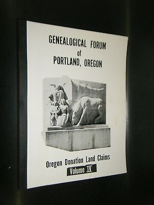 Genealogical Material in Oregon Donation Land Claims Volume 4