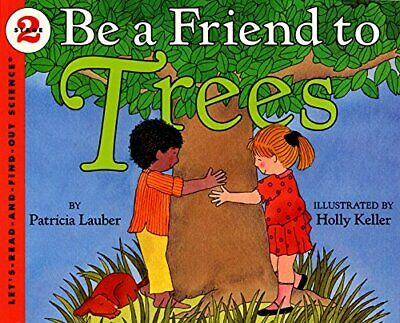 Be A Friend To The Trees (Let's-Read-And-Find-Out Science... by Lauber, Patricia