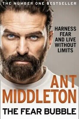The Fear Bubble: Harness Fear and Live without Limits | Ant Middleton Brand New