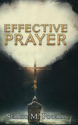 Effective Prayer by Sergio M. Pineda Hardcover Book Free Shipping!
