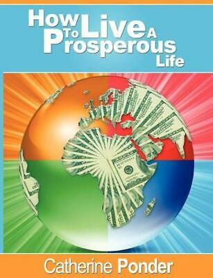 How To Live A Prosperous Life by Catherine Ponder (English) Paperback Book Free