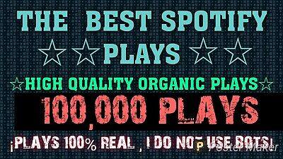 100.000  Spotify Plays (100% Organic ,Safe And Guaranteed, I Don't Use Bots☆