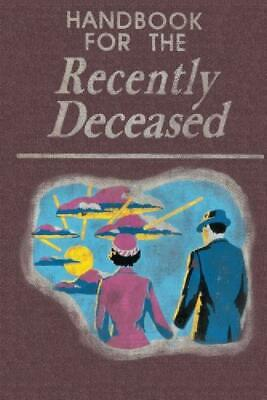 Handbook for the Recently Deceased Paperback NEW