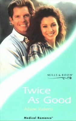 Very Good, Twice as Good (Mills & Boon Medical), Roberts, Alison, Paperback