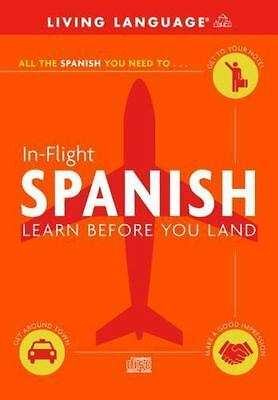 In-Flight Spanish: Learn Before You Land by Living Language