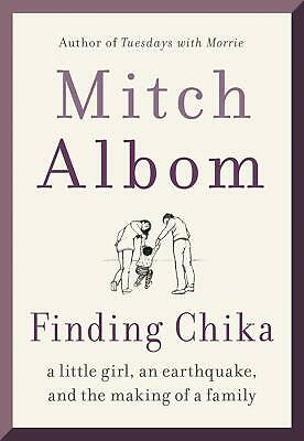 Finding Chika A Little Girl an Earthquake Making of a Hardcover by Mitch Albom