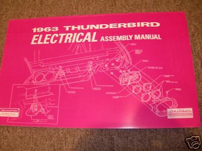 1963 Ford Thunderbird Electrical Wiring Assembly Manual