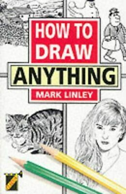 Very Good, How to Draw Anything, Mark Linley, Paperback