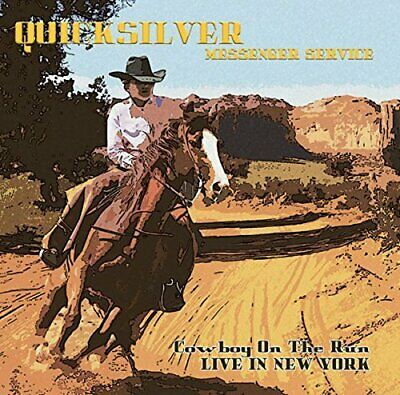 Quicksilver Messenger Service - Cowboy On The Run: Live In New York New Cd