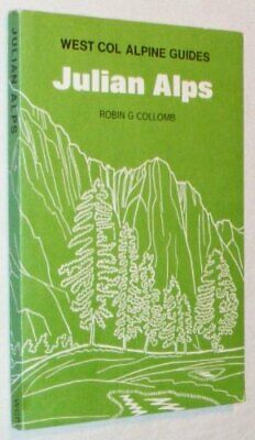 Julian Alps: Mountain Walking and Outline Climb... by Collomb, Robin G. Hardback