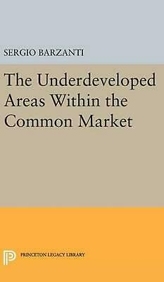Underdeveloped Areas Within the Common Market by Sergio Barzanti (English) Hardc