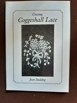 Lace - Creating Coggeshall Lace Jean Dudding