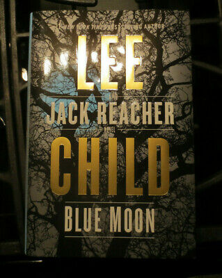 BLUE MOON by Lee Child A Jack Reacher Novel