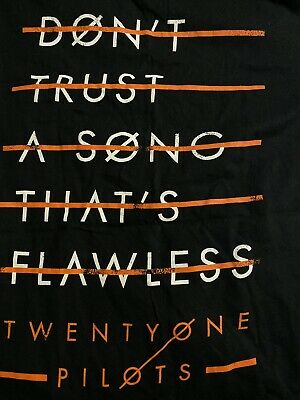DON'T TRUST A SONG THATS FLAWLESS twenty one pilots t shirt. brand new.