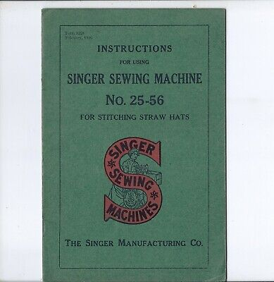 1916 Singer Sewing Machine Instruction Manual for the Model Class 25 ..... 25-56