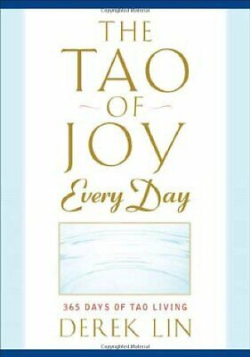NEW - The Tao of Joy Every Day: 365 Days of Tao Living by Lin, Derek