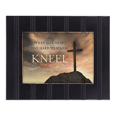 When Life Gets Too Hard to Stand, Kneel 8x10 Black Framed Art Wall Plaque Sign