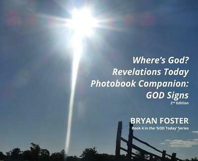 Where's God? Revelations Today Photobook Companion by Bryan Foster (English) Har