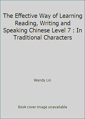 The Effective Way of Learning Reading, Writing and Speaking Chinese Level 7 :...