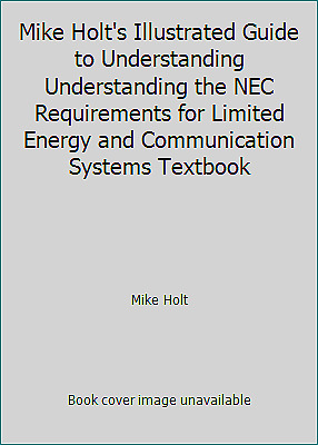 Mike Holt's Illustrated Guide to Understanding Understanding the NEC...