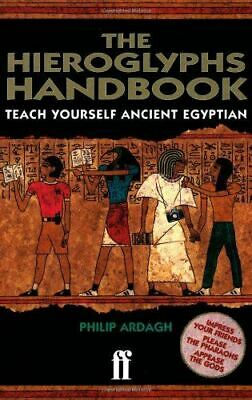 Very Good, The Hieroglyphs Handbook: Teach Yourself Ancient Egyptian, Ardagh, Ph