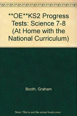 Very Good, **OE**KS2 Progress Tests: Science 7-8 (At Home with the National Curr