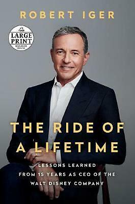 The Ride of a Lifetime: Lessons Learned from 15 Years as CEO of the Walt Disney