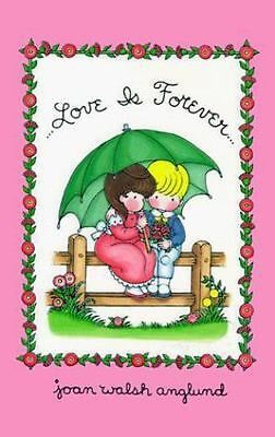 Love Is Forever  (ExLib) by Joan Walsh Anglund