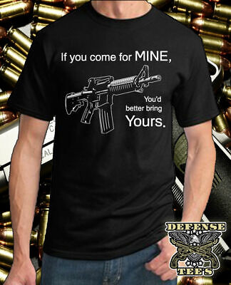 NEW AR-15 RIFLE NRA 2nd AMENDMENT COME FOR MINE BRING YOURS Logo T-Shirt S-5XL
