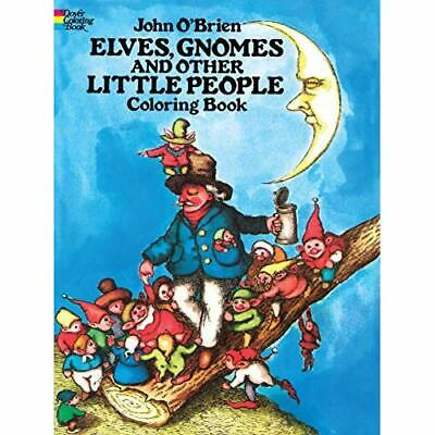 Elves, Gnomes, and Other Little People Coloring Book - Paperback NEW John O'Brie