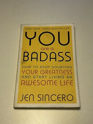 You Are a Badass: How to Stop Doubting Your Greatness and Start Living an...