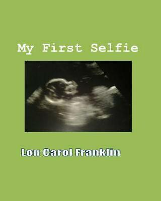 My First Selfie by Lou Carol Franklin MS (English) Paperback Book Free Shipping!
