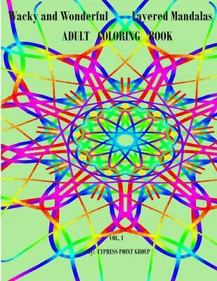 Adult Coloring Book: Wacky and Wonderful Layered Mandalas by Cypress Point Group