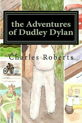 The Adventures of Dudley Dylan by Charles Roberts (English) Paperback Book Free