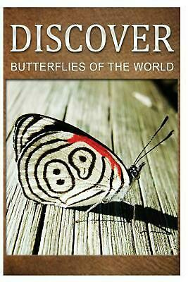 Butterflies of the World - Discover: Early Reader's Wildlife Photography Book by