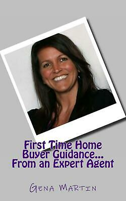 First Time Home Buyer Guidance...from an Expert Agent by Gena Martin (English) P