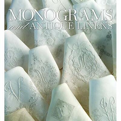 Monograms and Antique Linens: A Collection of Beautiful - Hardcover NEW Phyllis