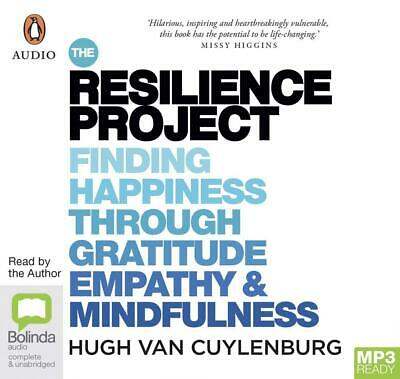 The Resilience Project: Finding Happiness through Gratitude, Empathy and Mindful