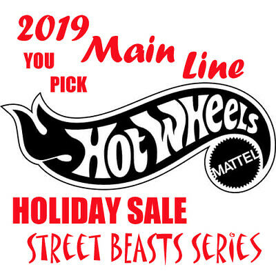 Hot Wheels YOU PICK 2019 Main Line Street Beasts Series Holiday Super Sale *MIP*