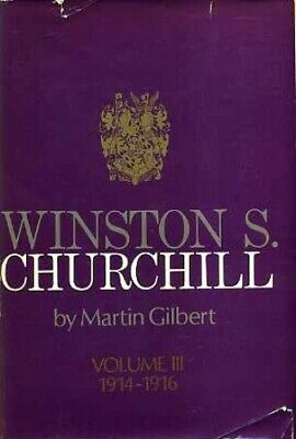 Winston S. Churchill, Vol. 3: The Challenge of War 1914-1916 by Gilbert, Martin