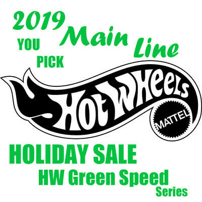 Hot Wheels **YOU PICK** 2019 Main Line HW Green Speed Series Holiday Super Sale