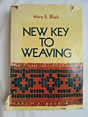 New Key to Weaving, Mary E. Black, Copyright 1945