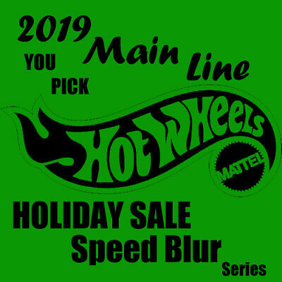 Hot Wheels **YOU PICK** 2019 Main Line Speed Blur Series Holiday Super Sale