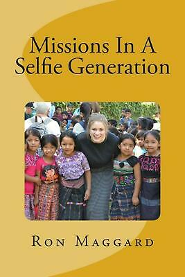 Missions in a Selfie Generation by Dr Ron Maggard (English) Paperback Book Free