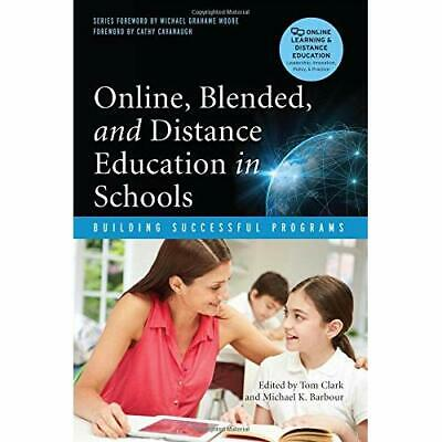 Online, Blended and Distance Education in Schools: Buil - Paperback NEW Tom Clar