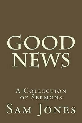 Good News: A Collection of Sermons by Sam Small (English) Paperback Book Free Sh