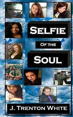 Selfie of the Soul by J. Trenton White (English) Paperback Book Free Shipping!