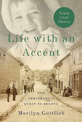 Life with an Accent: One Immigrant's Quest to Belong by Marilyn Gottlieb (Englis